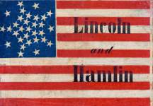 """Lincoln and Hamlin,"" campaign banner, 1860"